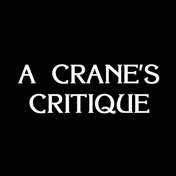 A Crane's Critique